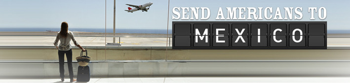 Send_Americans_to_Mexico_Blog_Banner
