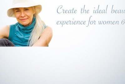 Create the ideal beauty care experience for women 60+!
