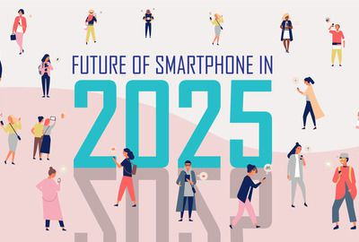 Future of Smartphone in 2025