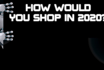 How would you shop in 2020?